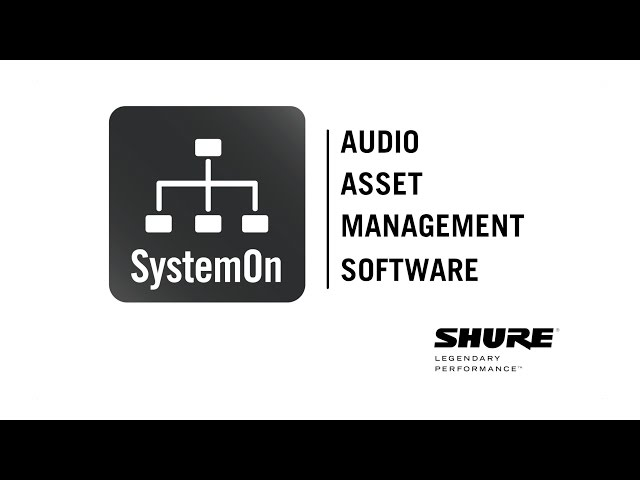 Shure SystemOn Audio Asset Management Software Overview