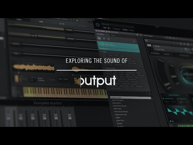 Exploring the Sound of Output | Native Instruments
