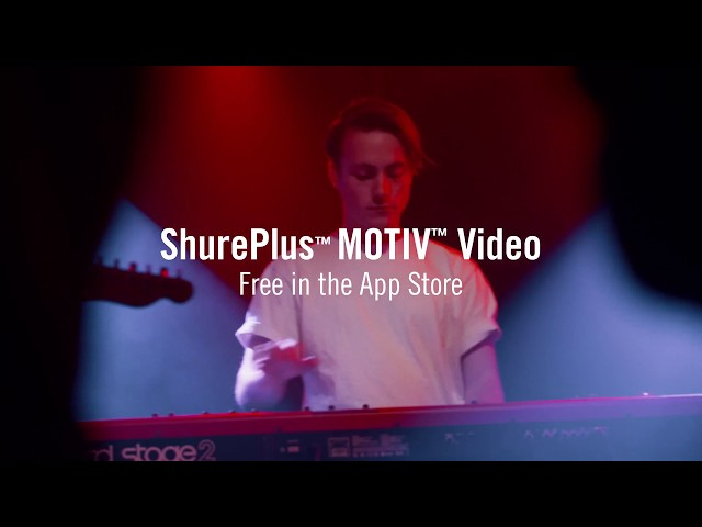 ShurePlus™ MOTIV™ Video - Record a live performance
