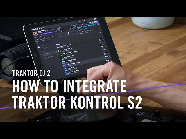 TRAKTOR DJ 2: How to Integrate TRAKTOR KONTROL S2 | Native Instruments