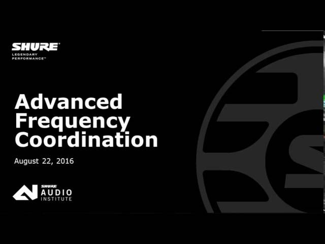 Shure Webinar: Advanced Techniques for Frequency Coordination