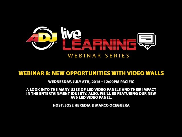ADJ Live Learning Webinar #8: New Opportunities with Video Walls
