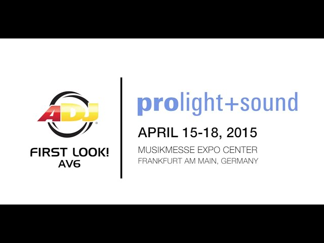 First Look! ADJ AV6 @ Prolight + Sound 2015