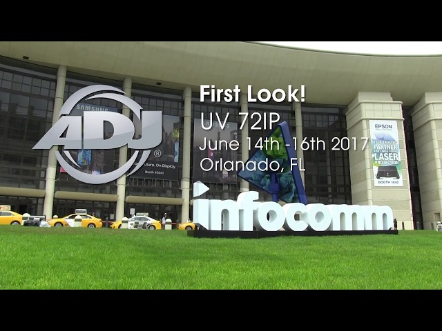 "ADJ UV 72IP ""First Look!"" at InfoComm2017"