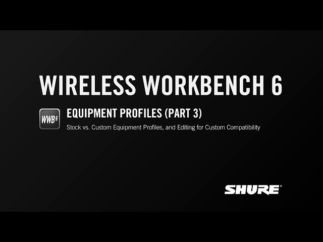 Shure WWB6: Equipment Profiles (Part 3)