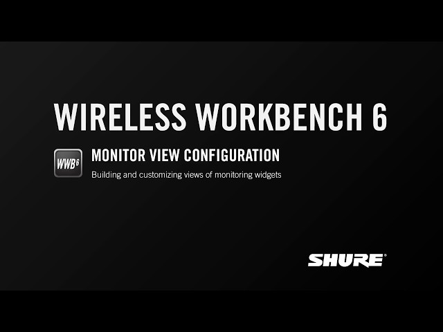 Shure WWB6: Monitor View Configuration