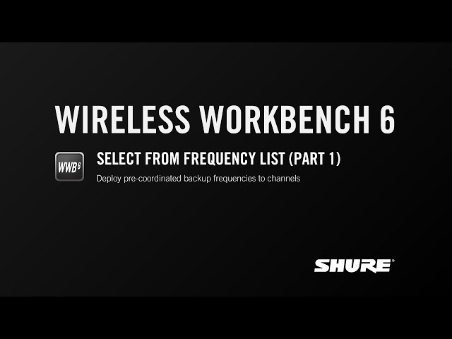 Shure WWB6: Select from Frequency List (Part 1)