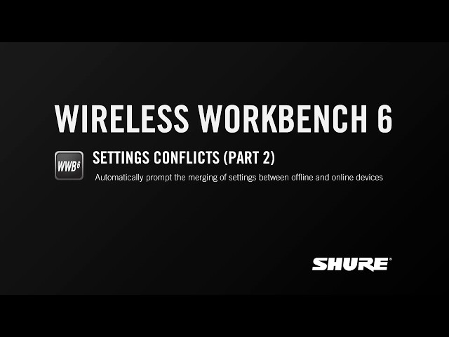 Shure Wireless Workbench 6: Settings Conflicts (Part 2)