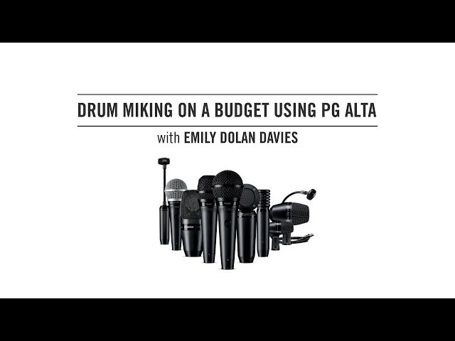 Drum miking on a budget using Shure PG ALTA with Emily Dolan Davies