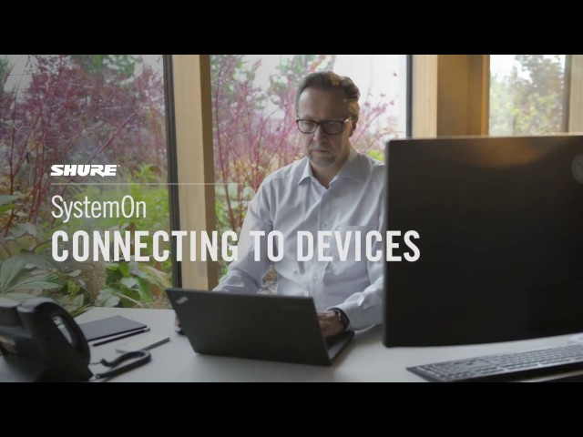 Shure SystemOn Training - 2. Connecting to Devices