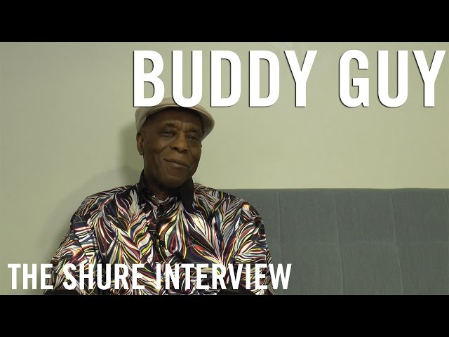 Buddy Guy - The Shure Interview