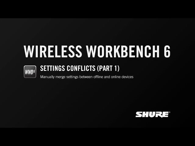 Shure Wireless Workbench 6: Settings Conflicts (Part 1)