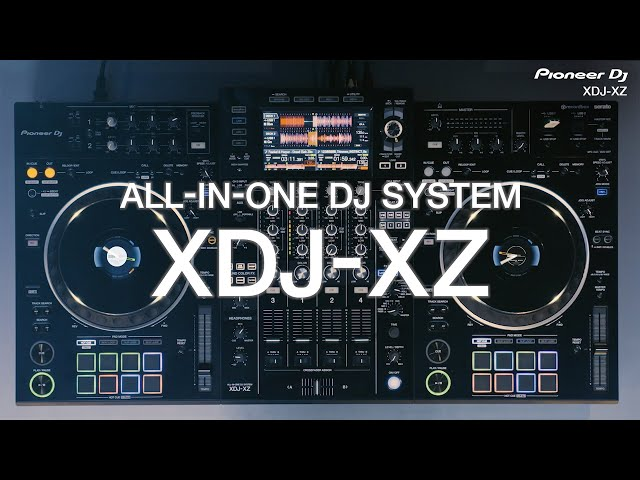 Pioneer DJ XDJ-XZ professional all-in-one DJ system: Official Introduction