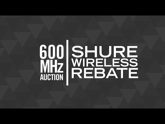 600 MHz Auction: How to Tell If Your Shure Gear Is Affected