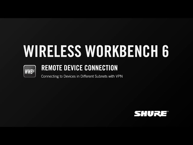 Shure Wireless Workbench 6: Remote Device Connection - Connecting to Devices in Different Subnets