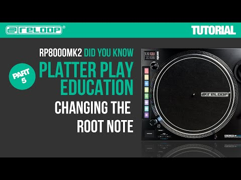 Reloop RP-8000 MK2 Platter Play Education – Changing the root note (Part 5) - Did You Know?