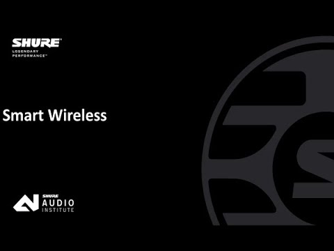 Shure Webinar: Smart Wireless