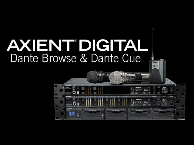 Shure Axient Digital Training - Dante Browse & Dante Cue