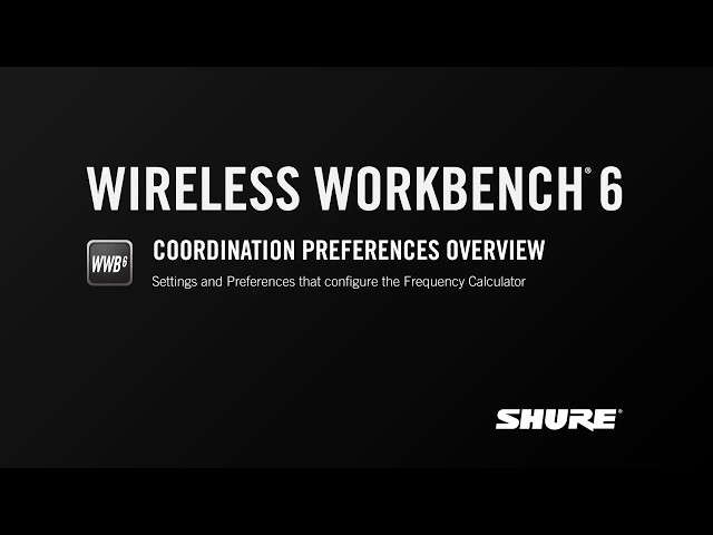 Shure WWB6: Coordination Preferences Overview