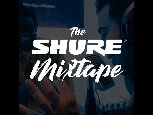 The Shure Mixtape - Now I'm Stuck (Episode 1)