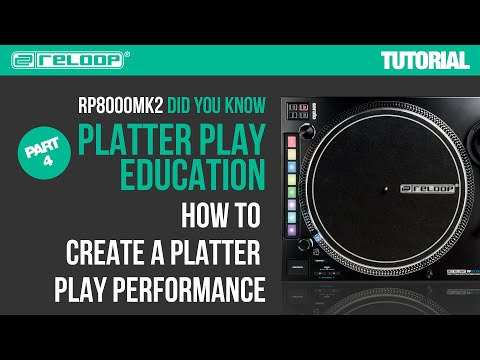Reloop RP-8000 MK2 Platter Play Education -  How to create a Platter Play? (Part 4) - Did You Know?