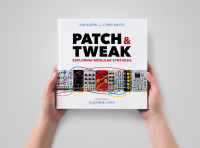 Книга PATCH & TWEAK - Exploring Modular Synthesis по цене 6 470 руб.