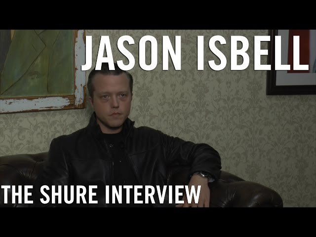 Jason Isbell - The Shure Interview