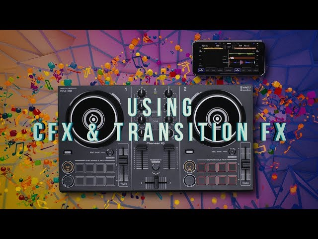 DDJ-200 and WeDJ Tutorials: Using CFX and Transition FX