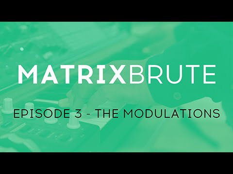 MatrixBrute Introduction Tutorial: Episode 3 - The Modulations