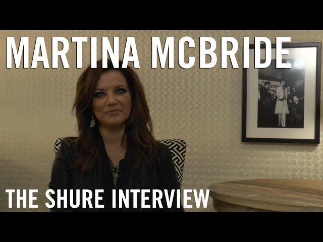Martina McBride - The Shure Interview